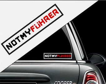 Not My Fuhrer Anti-Trump Sticker Decal for Car, Bumper, Windows, Laptops, Water Bottles and More!