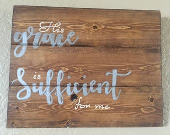 Hand-Painted Home Décor Art/Sign - His Grace is Sufficient for Me