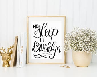 No Sleep Til Brooklyn | Beastie Boys | Lyric print | Modern Calligraphy | Hand lettered | Brooklyn | Instant Download | Confident | 5x7""