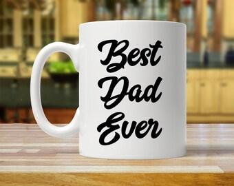 best Dad ever, Dad mug, gift for Dad, Dad mugs, Dad gift, Dad gifts, mug for Dad, Dad gift idea, mugs for dad, best dad, fathers day