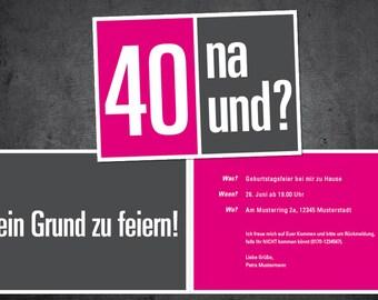 Einladung zum 40. Geburtstag: 40 na und?