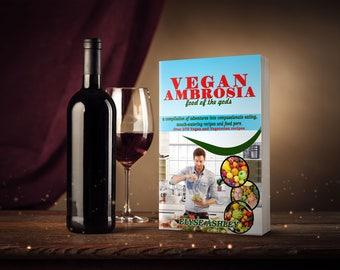 Vegan Ambrosia: Food of the Gods