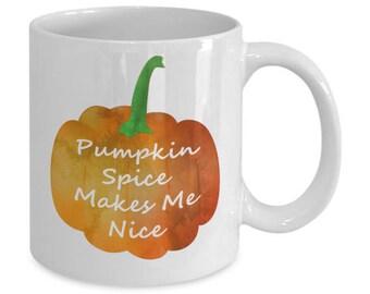 Funny Mug - 'Pumpkin Spice Makes Me Nice' Original Design White 11oz Coffee Mug