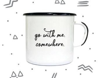 """travelmug """"go with me. somewhere."""""""