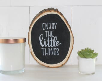 Enjoy the Little Things Wooden Circle