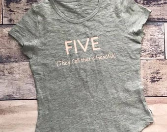 Five (They call that a handful)