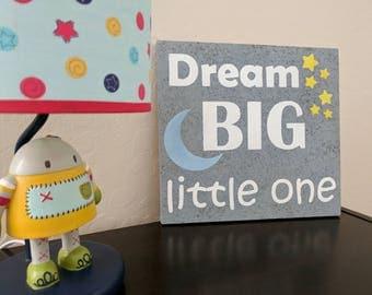 Dream Big little one -kids room sign - Nursery wall art