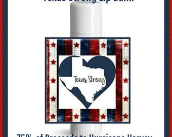 Texas Strong Lip Balm  -  75% of Proceeds to Hurricane Harvey Victims - Charity Lip Balm