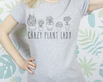 Crazy plant lady Shirt women Funny tshirt Tshirt women Tshirt 40th birthday Shirt for women Shirt funny Gift for her Tshirt sayings EDS_108