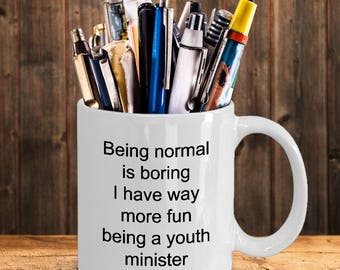 Youth Minister Mug for him-Being normal is boring, I have more fun being a youth minister-Funny Coffee Cup-Youth Minister Gift Idea