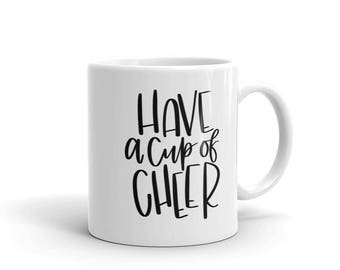 """Have a Cup of Cheer"""" Mug - Hand Lettered Design"""