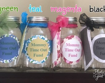 Mommy Time Out Fund mason jar