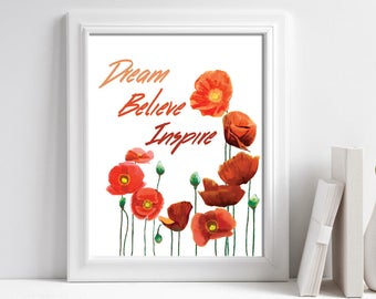 Printable Dream Believe Inspire Motivational Floral Print, Positive Wall Art, Inspirational Print, Flower Watercolor Quote