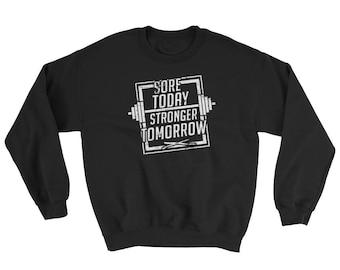 Sore Today Stronger Tomorrow Sweatshirt - Motivational Exercise Workout Crewneck Sweatshirt