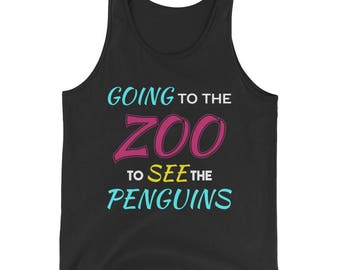 Going to the Zoo to See the Penguins Tank Top