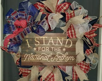 Patriotic Wreath, 4th of July Wreath, I Stand for the  National  Anthem Wreath, Americana Wreath, Fourth of July Wreath, Everyday Wreath.