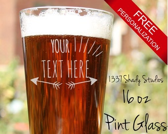CUSTOM PINT GLASS - Add Your Text, Hand Drawn Framing Design - Arrow Design 1 - 16 oz Pint Glass - Custom Beer Glass - Add a Quote