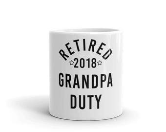Retired 2018 I Funny Grandpa Duty Retirement Mug- Retirement Gifts for Dad, Father, Grandpa, Grandfather
