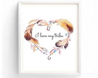 I love my tribe Boho Printable Digital Feather Wall Art Tribal Art Decor Heart Shaped Printable