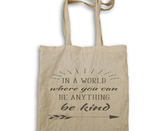 In A World Where You Can Be Anything Be Kind Tote bag k814r