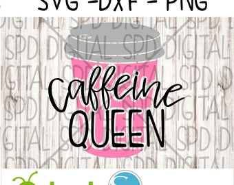Caffeine Queen Svg, Coffee svg, DXF, PNG, SVG files for Silhouette and Cricut