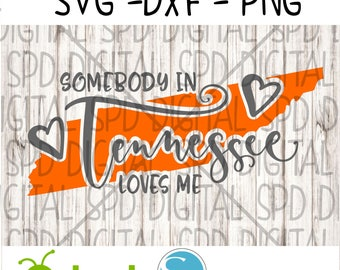 Somebody in Tennessee loves me Svg, tn Svg, State svg, DXF, PNG, SVG files for silhouette and cricut
