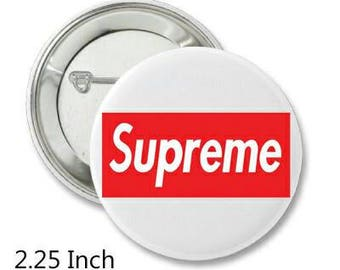 2.25 Inch Pin Back Button - Supreme - FREE SHIPPING