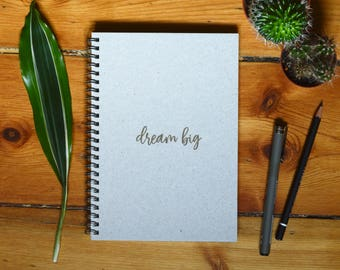 Eco Notebook, Personalized Gift, Handmade Notebook, Recycled Paper, Inspirational Quote, Customized Gift, Dream big