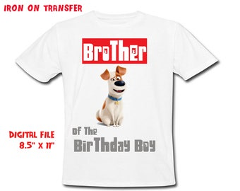 Secret Life Of Pets - Iron On Transfer - Brother - Life Of Pets Brother Birthday Shirt Design - DIY Shirt - Digital Files - Instant Download