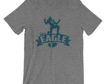 I'm a Eagle Football Shirt | Football Gift for Men | Gift | Superbowl | Touchdown