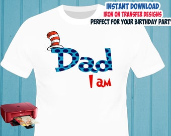 Cat In The Hat , DAD , Iron On Transfer , Dr Seuss DAD Birthday Shirt Designs , DIY Shirt Transfer , Digital Files , Instant Download