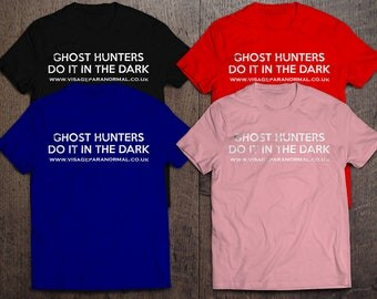 Ghost Hunters Do it in the Dark Ghost Hunting T-Shirt