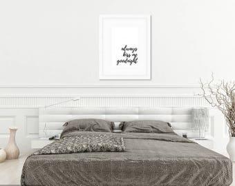 Always Kiss Me Goodnight Instant Digital Download Print