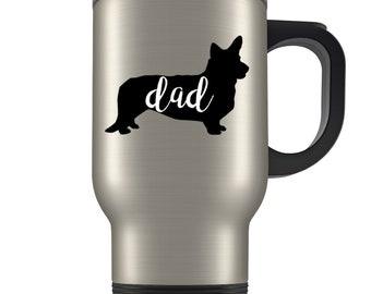 Corgi Travel Mug, Corgi Gifts for men, Corgi dad, Corgi mug, Corgi dad gift, Corgi dad mug, Corgi lover, dad travel mug, Corgi dog