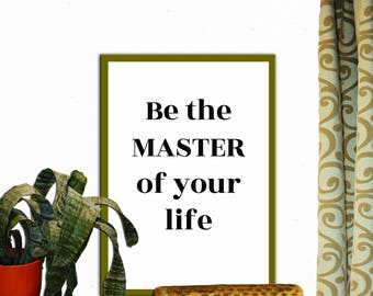 Be the Master of Your Life Print Wall Decor Inspirational Quote Handwritten Typography Art Print Digital Download Motivation Print Quote