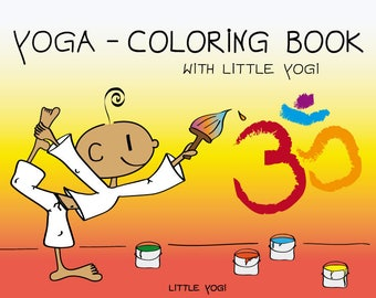 Kidsyoga - Coloring Book with Little Yogi - 20 adorable Coloring Pages as PDF Download