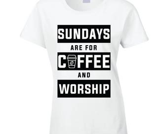 Sunday's Are For Worship T Shirt
