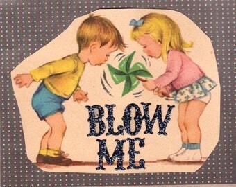 Blow Me {Original Collage}