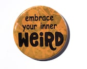 Embrace Your Inner Weird ...