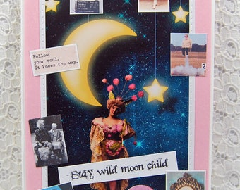 "Stay Wild Moon Child Card comes w 1"" Pin Back Button-Be True To You Card-Live Your Dream-Go For Your Dreams Card-Dare to be Yourself Card"