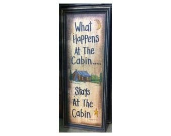 What Happens at the Cabin Stays at Cabin sign framed rustic cabin decor GREAT hostess gift