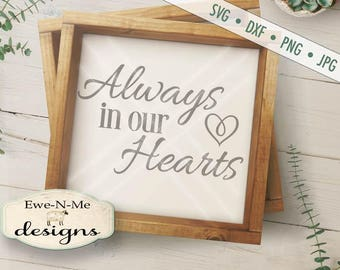 Always In Our Hearts SVG - memorial svg - In Our Hearts svg  - Heart SVG - remembrance svg  - Commercial Use svg, dxf, png, jpg