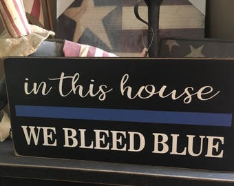 in this house we bleed blue thin blue line law enforcement wood sign police plaque LE deputy corrections