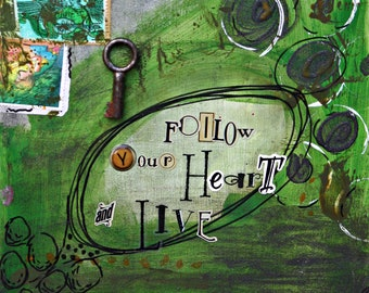 Follow Your Heart and Live 8 x 8  Print