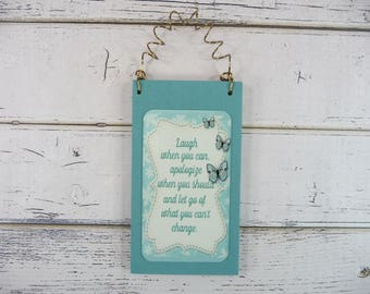 LITTLE SIGN Words of Wisdom Laugh When You Can Apologize When You Should Let Go Of What You Cant Change Wood Metal Cute Ornament Phrase
