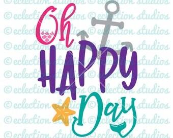 Mermaid SVG, Oh Happy Day, summer, nautical, beach theme word art SVG, DXF, eps, jpg, png, pdf to print or cut, Printable digital download.