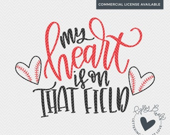 Baseball SVG | My Heart is On That Field | Baseball Mom SVG | Sports SVG | Baseball Cut File | Baseball Quote svg | Sports Cut File