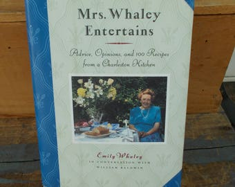 Mrs. Whaley Entertains Advice, Opinions, and 100 Recipes from a Charleston Kitchen Hardcover by Emily Whaley