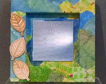 Mirror with Leaves, Mixed Media Mirror, 6x6 inches square, Gift for Nature Lover, Housewarming Gift, Accent Mirror,