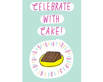 Greeting Card - Celebrate With Cake!